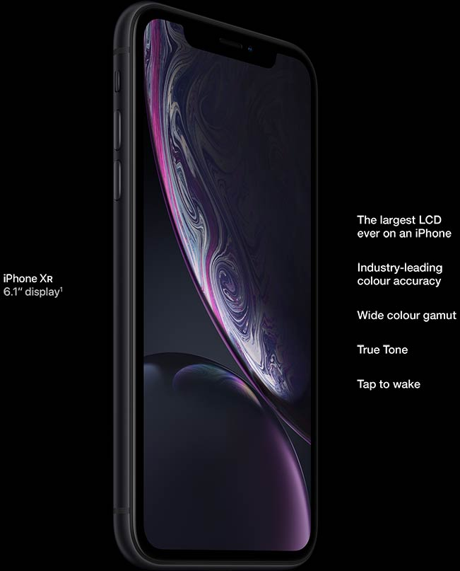 iPhone XR, 6.1-inch display, largest LCD ever, industry-leading colour accuracy, wide colour gamut, True Tone, Tap to wake.