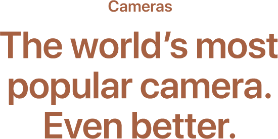The world's most popular camera. Even better.