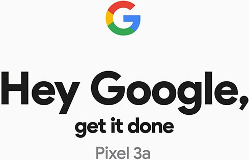 Pixel 3a: Hey Google, get it done.
