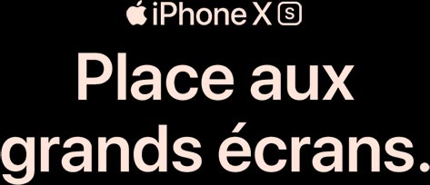 iPhone XS. Place aux grands écrans.