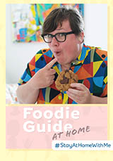 Stay At Home With: Foodie Guide