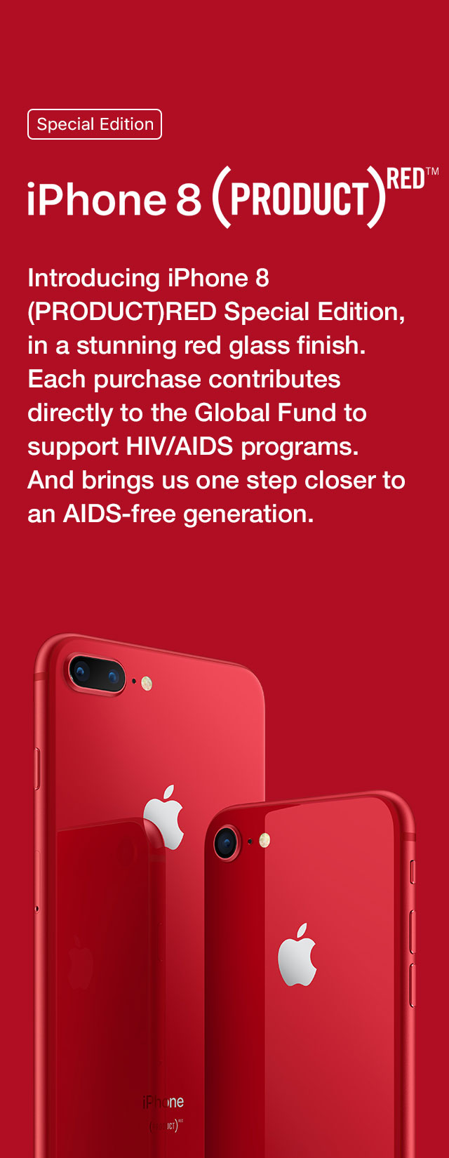 iPhone 8 (PRODUCT)RED in a red glass finish. Each purchase contributes to the Global Fund to support HIV/AIDS programs.
